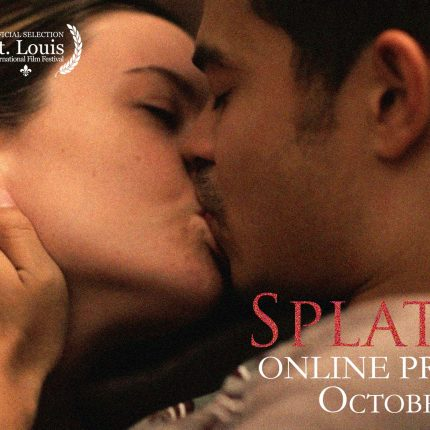 """Splatter"" – A St. Louis International Film Show Qualifier"